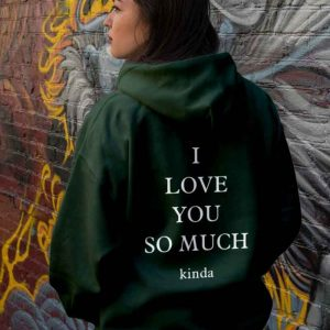 ilysm-Kinda-Hoodie-For-Mens-and-Womens